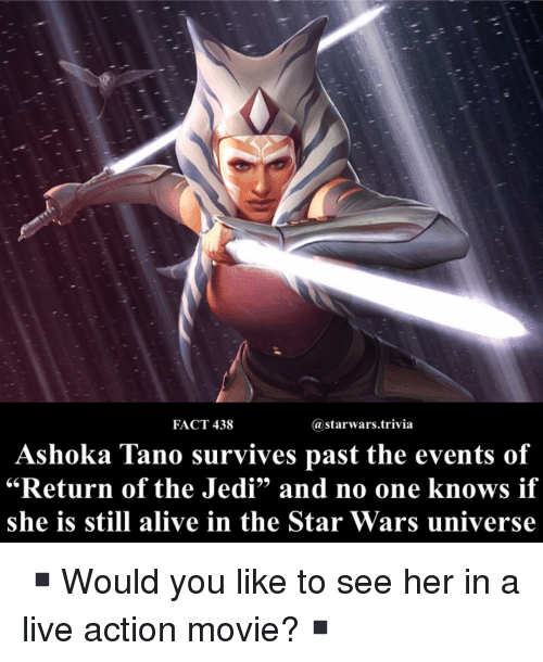 """Alive, Jedi, and Memes: FACT 438  astarwars.trivia  Ashoka Tano survives past the events of  """"  Return of the Jedi"""" and no one  knows if  she is still alive in the Star Wars universe ▪️Would you like to see her in a live action movie?▪️"""