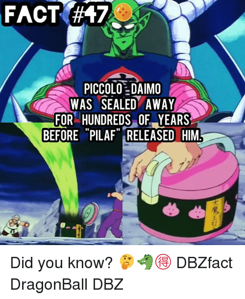 """Dragonball, Memes, and Piccolo: FACT  47  1  PICCOLO DAIMO  WAS SEALED AWAY  FOR HUNDREDS OF YEARS  BEFORE """"PILAF"""" RELEASED HIM Did you know? 🤔🐲🉐 DBZfact DragonBall DBZ"""