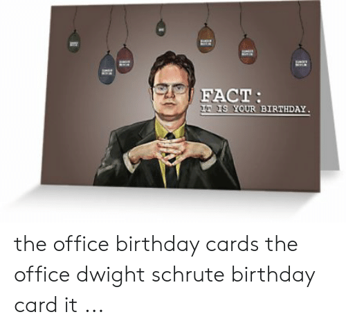 Birthday The Office And Dwight Schrute FACT S YOUR BIRTHDAY