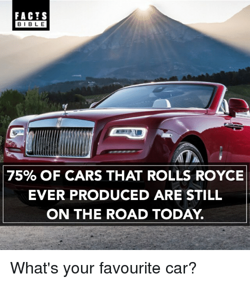 facts bible 75 of cars that rolls royce ever produced are still on the road today what 39 s your. Black Bedroom Furniture Sets. Home Design Ideas