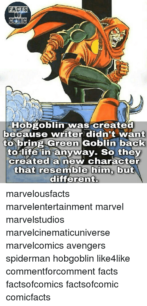 Facts, Green Goblin, and Life: FACTS  Hobgoblin  was created  because writer didn't want  to bring Green Goblin back  to life in anyway. So they  created a new character  that resemble him, but  different. marvelousfacts marvelentertainment marvel marvelstudios marvelcinematicuniverse marvelcomics avengers spiderman hobgoblin like4like commentforcomment facts factsofcomics factsofcomic comicfacts