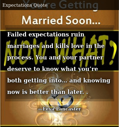 Failed Expectations Ruin Marriages and Kills Love in the