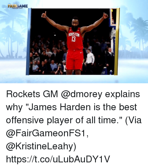 """James Harden, Memes, and Best: FAIRGAME  """"KRISTINE LEAHY  HOUSTON Rockets GM @dmorey explains why """"James Harden is the best offensive player of all time.""""   (Via @FairGameonFS1, @KristineLeahy)    https://t.co/uLubAuDY1V"""