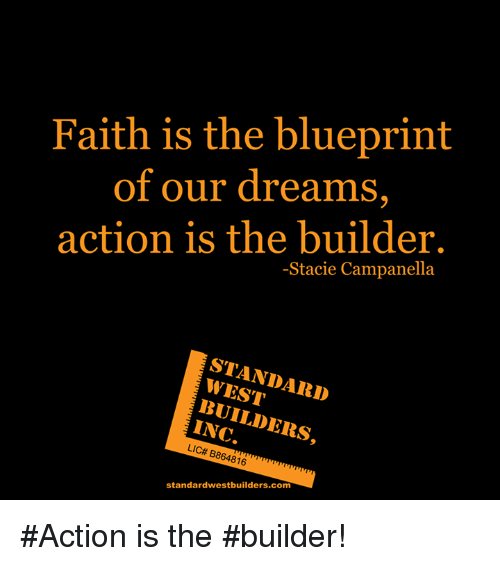 Faith is the blueprint of our dreams action is the builder standard memes dreams and faith faith is the blueprint of our dreams action malvernweather Image collections