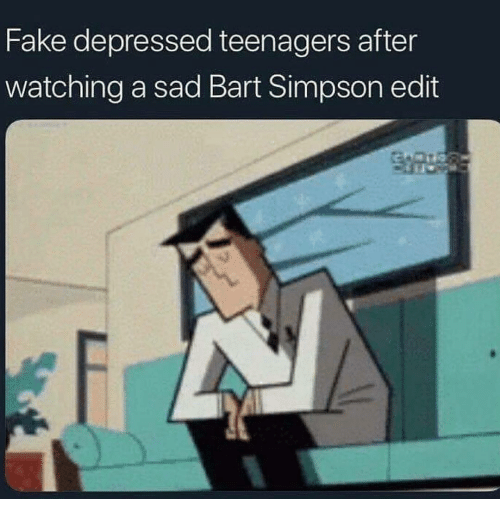 Bart Simpson, Fake, and Bart: Fake depressed teenagers after  watching a sad Bart Simpson edit