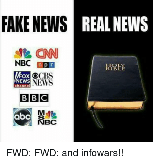 Forwardsfromgrandma, Nbc, and Bbc: FAKE NEWS  REAL NEWS  CNN  NBC n pr  BIBLE  OCIBS  Ox EWS  NEWS  channel  BBC  abc  NBC FWD: FWD: and infowars!!