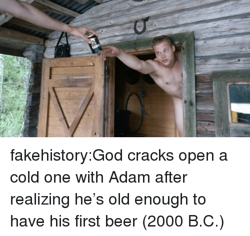 Beer, God, and Tumblr: fakehistory:God cracks open a cold one with Adam after realizing he's old enough to have his first beer (2000 B.C.)