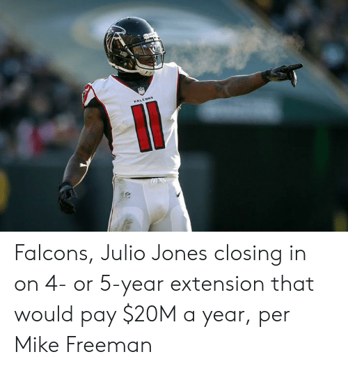 Falcons, Julio Jones, and Freeman: Falcons, Julio Jones closing in on 4- or 5-year extension that would pay $20M a year, per Mike Freeman