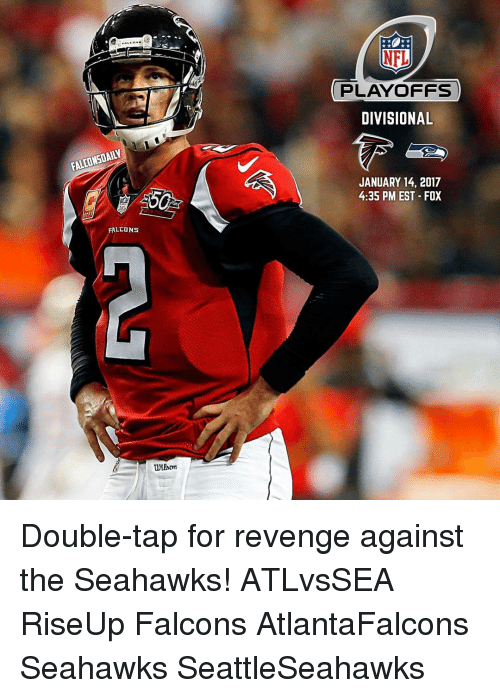 Memes, NFL Playoffs, and Revenge: FALCONSDAILY  FALLUNS  on  NFL  PLAYOFFS  DIVISIONAL  JANUARY 14, 2017  4:35 PM EST FOX Double-tap for revenge against the Seahawks! ATLvsSEA RiseUp Falcons AtlantaFalcons Seahawks SeattleSeahawks