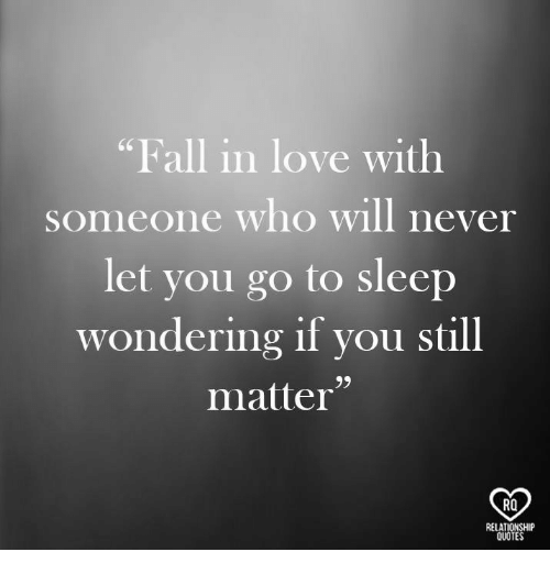 Fall In Love With Someone Who Will Never Let You Go To Sleep