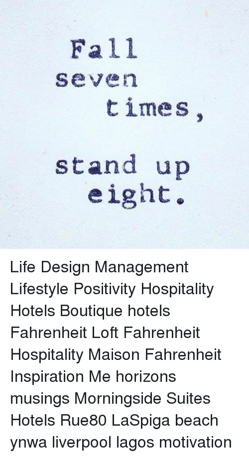 Fall Seven Times Stand Up Eight Life Design Management Lifestyle
