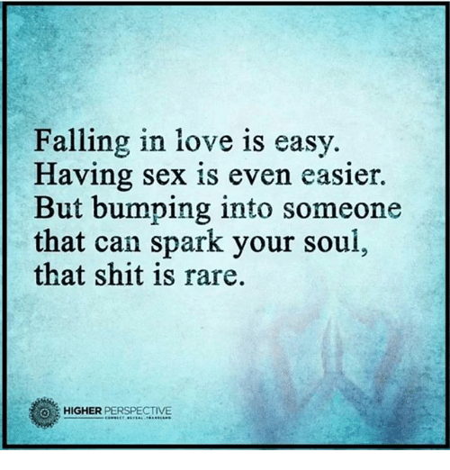 Falling In Love Is Easy Having Sex Is Even Easier But Bumping Into