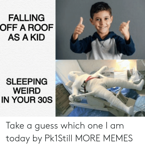 FALLING OFF a ROOF AS a KID SLEEPING WEIRD IN YOUR 30S Take