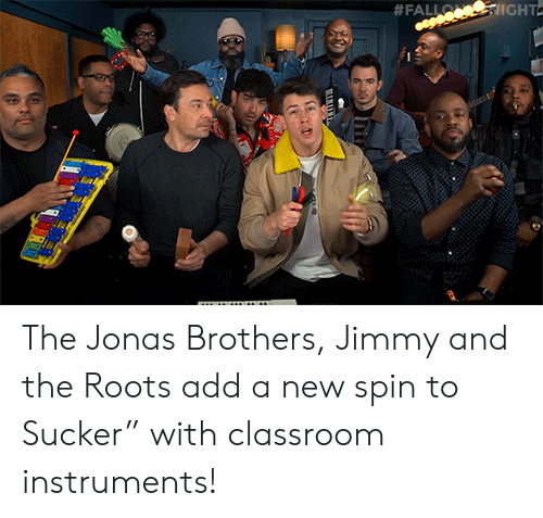 "Target, youtube.com, and Classroom:  #FALLO IGHT  TTTTT  uwww The Jonas Brothers, Jimmy and the Roots add a new spin to Sucker"" with classroom instruments!"