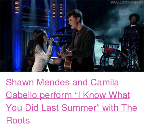 """Target, Summer, and Http:  #FALLONTO NIGHT <p><a href=""""http://www.nbc.com/the-tonight-show/video/shawn-mendes-and-camila-cabello-i-know-what-you-did-last-summer/2962978"""" target=""""_blank"""">Shawn Mendes and Camila Cabelloperform &ldquo;I Know What You Did Last Summer&rdquo; with The Roots</a><br/></p>"""