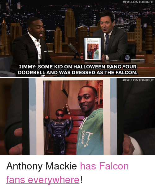 """Halloween, Target, and youtube.com:  #FALLONTONIGHT  JIMMY: SOME KID ON HALLOWEEN RANG YOUR  DOORBELL AND WAS DRESSED AS THE FALCON   <p>Anthony Mackie <a href=""""https://www.youtube.com/watch?v=7dTpJCvBusE&list=UU8-Th83bH_thdKZDJCrn88g&index=2"""" target=""""_blank"""">has Falcon fans everywhere</a>!</p>"""