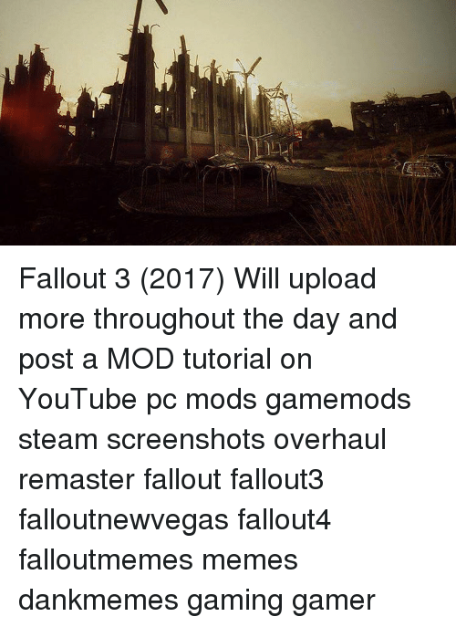Fallout 3 2017 Will Upload More Throughout the Day and Post
