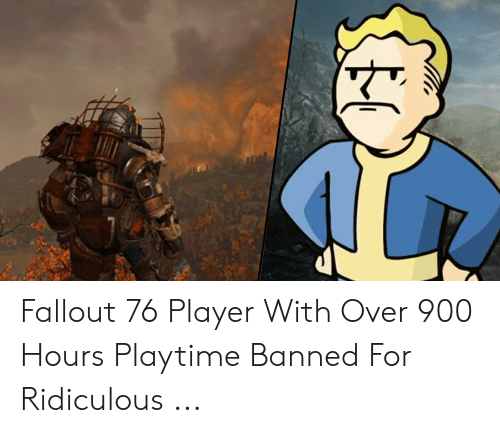 Fallout 76 Player With Over 900 Hours Playtime Banned for Ridiculous