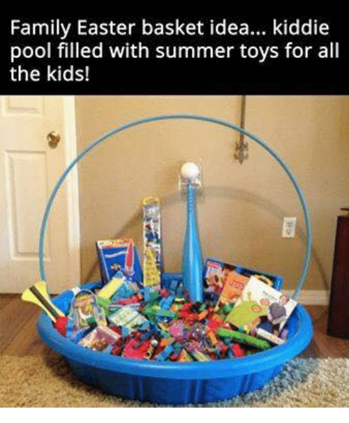 Family easter basket idea kiddie pool filled with summer toys for easter family and memes family easter basket idea kiddie pool negle Image collections