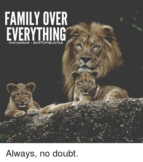 Family Over Everything Always No Doubt Meme On Me Me