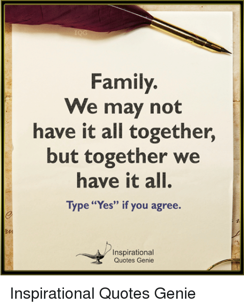 Family We May Not Have It All Together but Together We Have ...