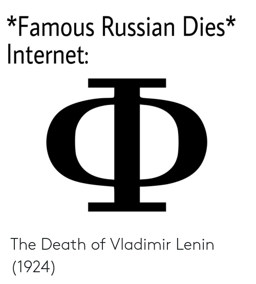 Internet, Death, and Russian: *Famous Russian Dies*  Internet: The Death of Vladimir Lenin (1924)