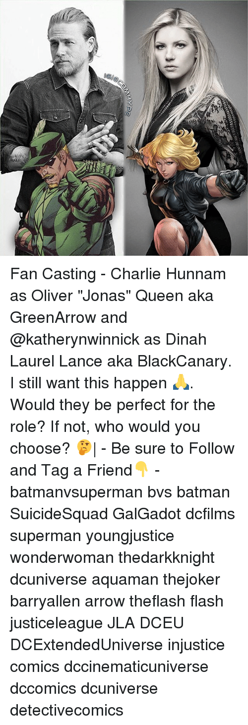 "Batman, Charlie, and Memes: Fan Casting - Charlie Hunnam as Oliver ""Jonas"" Queen aka GreenArrow and @katherynwinnick as Dinah Laurel Lance aka BlackCanary. I still want this happen 🙏. Would they be perfect for the role? If not, who would you choose? 🤔