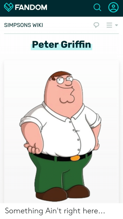 FANDOM SIMPSONS WIKI Peter Griffin Something Ain't Right