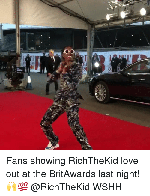 Love, Memes, and Wshh: Fans showing RichTheKid love out at the BritAwards last night! 🙌💯 @RichTheKid WSHH