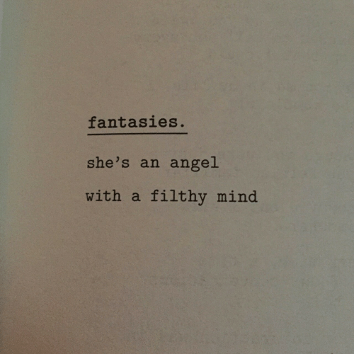 Angel, Mind, and Shes: fantasies  she's an angel  with a filthy mind