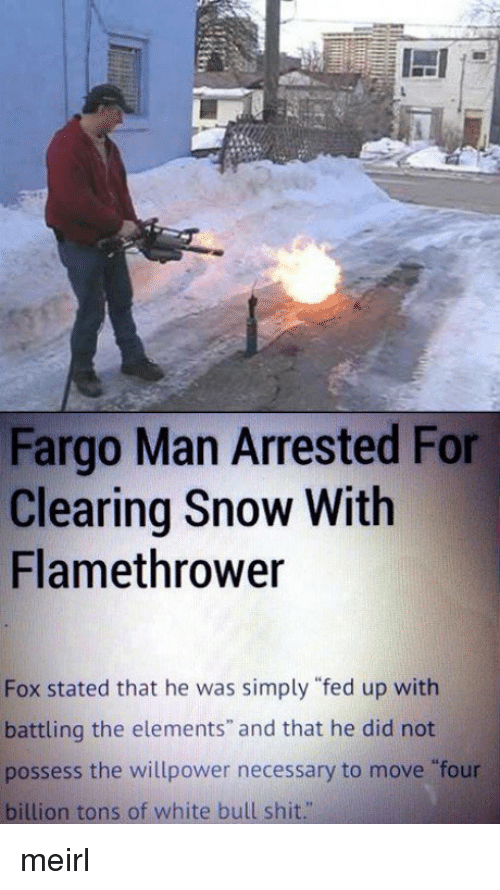 [Image: fargo-man-arrested-for-clearing-snow-wit...827050.png]