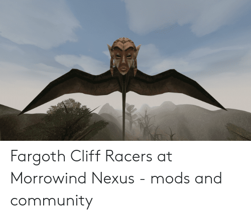 Fargoth Cliff Racers at Morrowind Nexus - Mods and Community