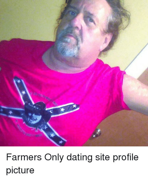 farmers only dating site profile picture 19689929 funny for funny farmers only profiles memes www funnyton com