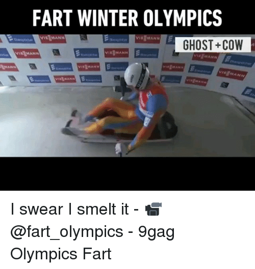 9gag, Memes, and Winter: FART WINTER OLYMPICS  GHOST+COVW I swear I smelt it - 📹 @fart_olympics - 9gag Olympics Fart
