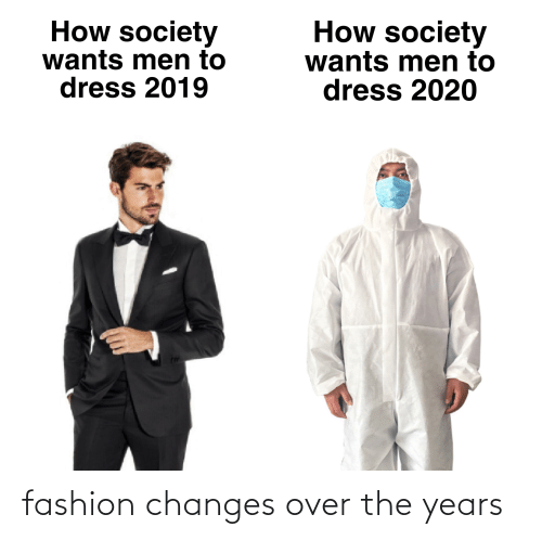 Fashion Changes Over The Years Fashion Meme On Me Me