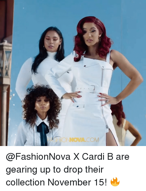 Funny, Cardi B, and Drop: @FashionNova X Cardi B are gearing up to drop their collection November 15! 🔥