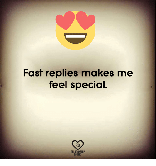 Fast Replies Makes Me Feel Special Ro Relationship Quotes Meme On