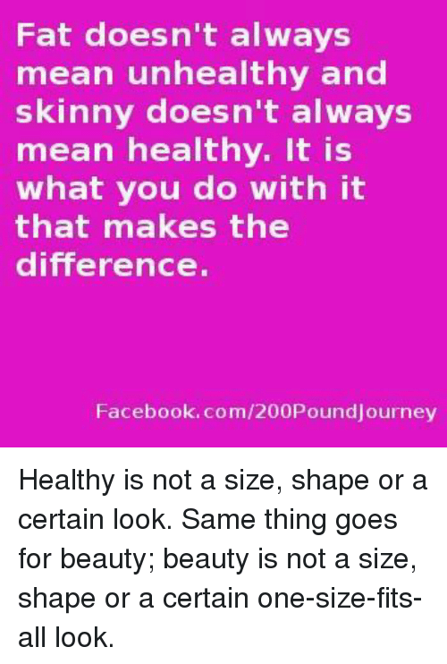 3a2a1b267 fat-doesnt-always-mean-unhealthy-and-skinny-doesnt-always-mean-13710743.png