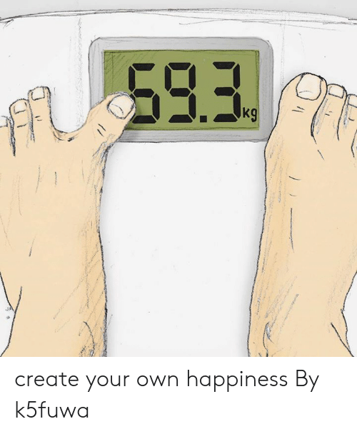 Dank, Happiness, and 🤖: FAU593  kg create your own happiness  By k5fuwa