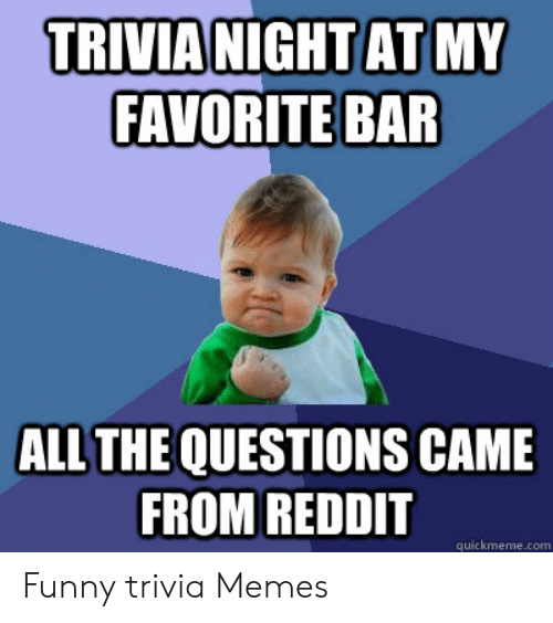 FAVORITE BAR ALL THE QUESTIONS CAME FROM REDDIT Quickmemecom Funny