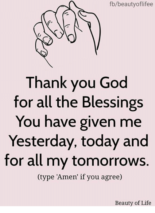 Fbbeautyoflifee Thank You God For All The Blessings You Have Given