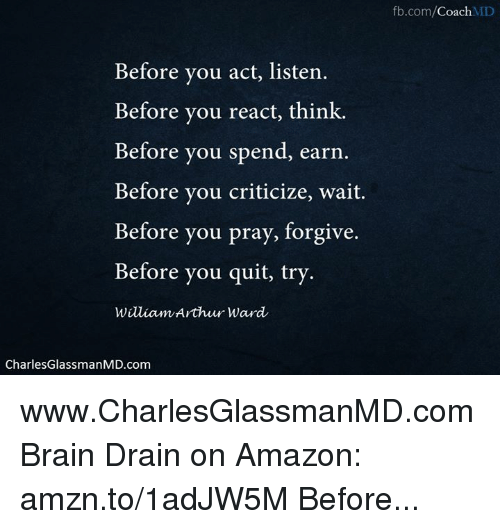 fbcomcoach md before you act listen before you react think before