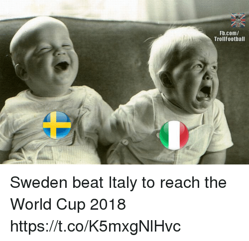 Memes, World Cup, and fb.com: Fb.com/  TrollFootball Sweden beat Italy to reach the World Cup 2018 https://t.co/K5mxgNlHvc