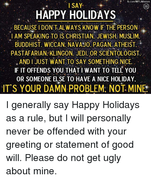 fbcomWFLAtheism I SAY HAPPY HOLIDAYS BECAUSE L DON'T ALWAYS