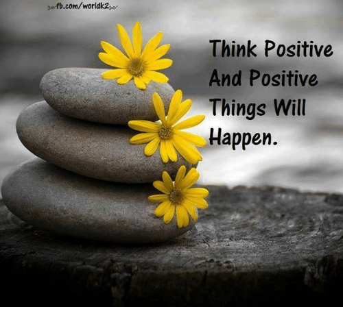 Fbcomworldk2 Think Positive And Positive Things Will Happen Meme