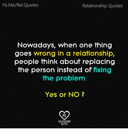 Quotes About Relationships Why: FbMeRelQuotes Relationship Quotes Nowadays When One Thing