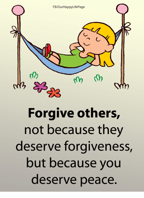 Fbourhappylifepage 0 Forgive Others Not Because They Deserve