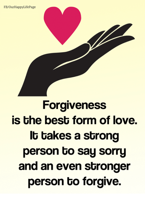 Fbourhappylifepage Forgiveness Is The Best Form Of Love Lt Takes A