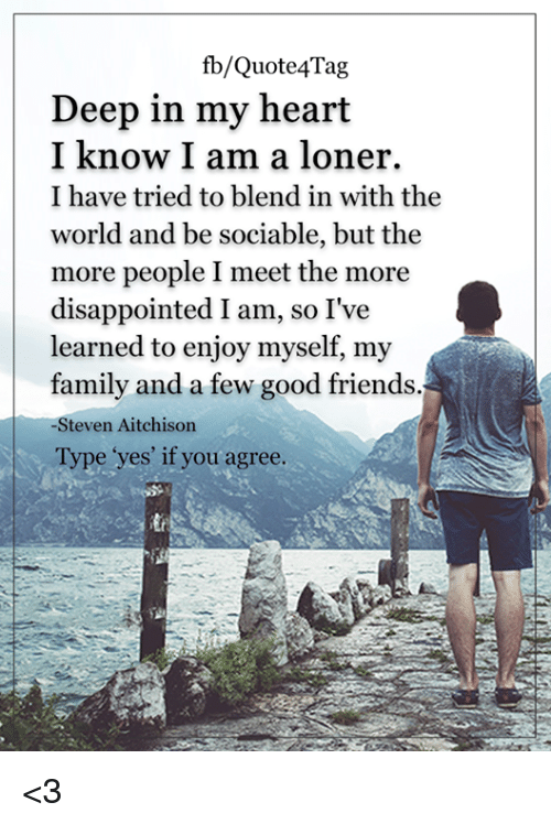 Fbquote Tag Deep In My Heart I Know I Am A Loner I Have Tried To