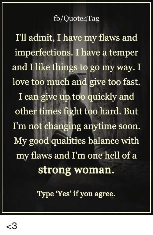 Fbquote4 Tag Ill Admit I Have My Flaws And Imperfections I Have A